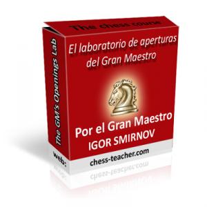 Curso de ajedrez: El laboratorio de aperturas del Gran Maestro del GM Igor Smirnov