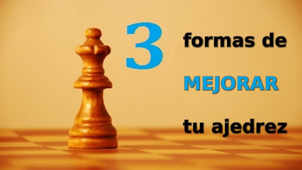3 formas concretas de mejorar en ajedrez
