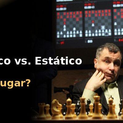 Lección de ajedrez: Dinámico vs. Estático