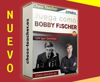 Curso de ajedrez: Juega como Fischer del GM Igor Smirnov