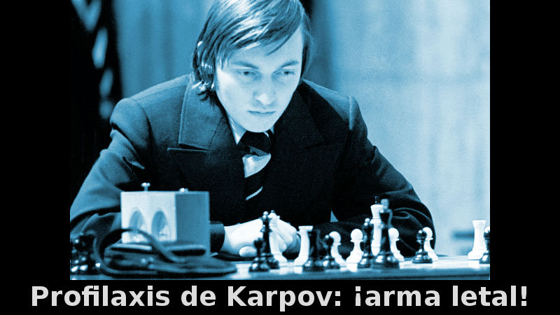 Profilaxis en las manos de Karpov