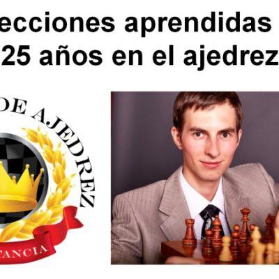 Video de las 5 lecciones más importantes aprendidas durante 25 años en el ajedrez