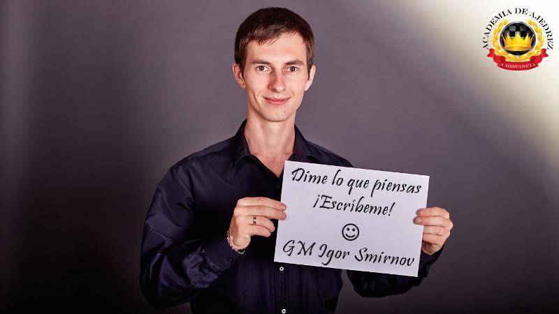 Escribe al GM Igor Smirnov