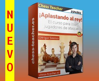 Nuevo curso de ajedrez: ¡Aplastando al rey! - El curso para los jugadores de ataque del GM Igor Smirnov