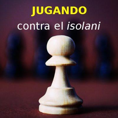 Jugando contra el isolani