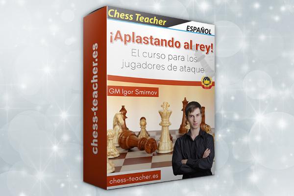 ¡Aplastando al rey! - El nuevo curso de ajedrez para los jugadores de ataque