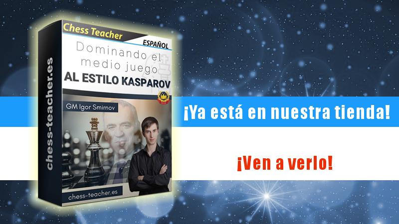 """Lanzamiento del curso """"Dominando el medio juego al estilo Kasparov"""""""