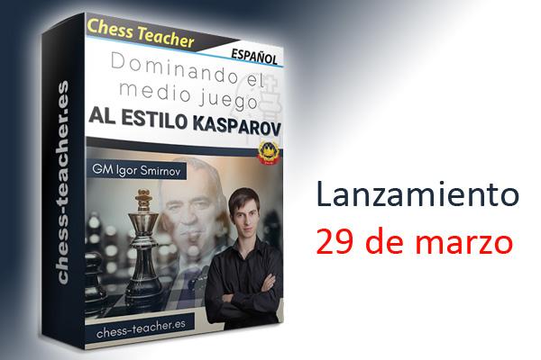 """Lanzamiento de nuevo curso: """"Dominando el medio juego al estilo Kasparov"""""""