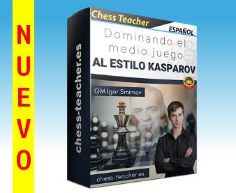 Nuevo curso de ajedrez: Dominando el medio juego al estilo Kasparov del GM Igor Smirnov