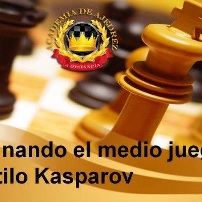 Dominando el medio juego al estilo Kasparov