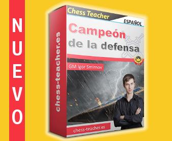 Nuevo curso de ajedrez: Campeón de la defensa del GM Igor Smirnov