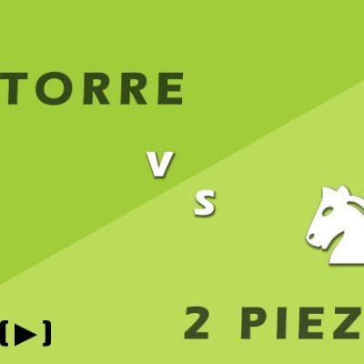 Torre vs 2 piezas