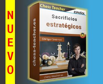Nuevo curso de ajedrez: Sacrificios estratégicos del GM Igor Smirnov