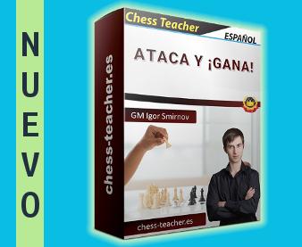 Nuevo curso de ajedrez: Ataca y ¡gana! del GM Igor Smirnov