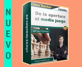 Nuevo curso de ajedrez: De la apertura al medio juego del GM Igor Smirnov