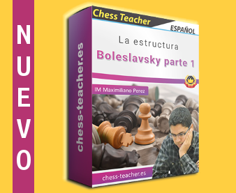 Nuevo curso de ajedrez: La estructura Boleslavsky de la Academia de Ajedrez a Distancia