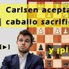 Carlsen acepta el sacrificio y ¡pierde!