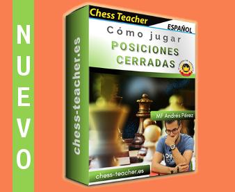 Nuevo curso de ajedrez: Cómo jugar posiciones cerradas de la Academia de Ajedrez a Distancia